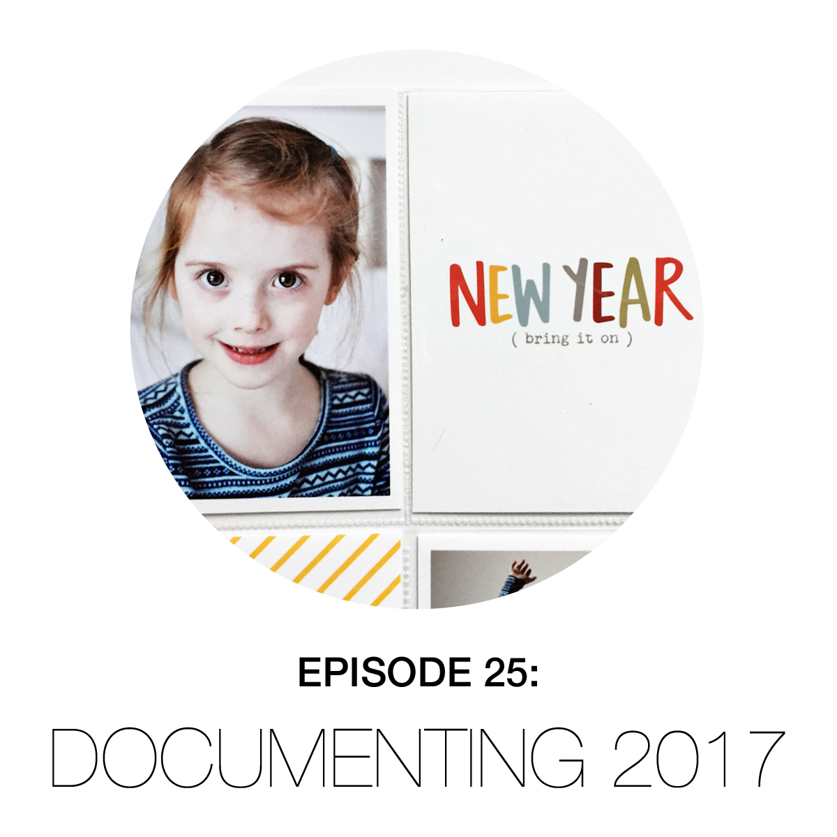 Episode 24 – Documenting 2017 Roundtable