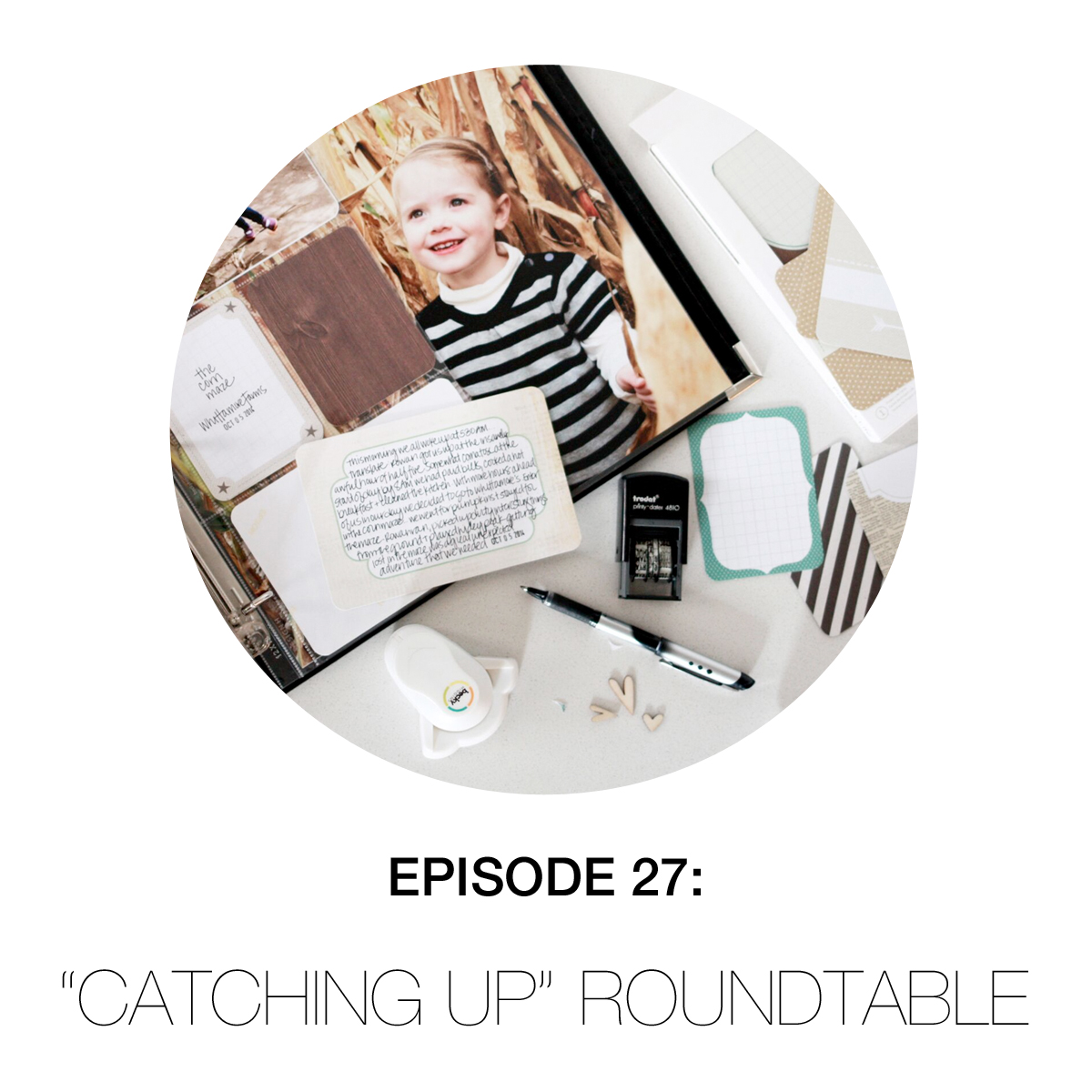 Episode 27: Catching Up Roundtable
