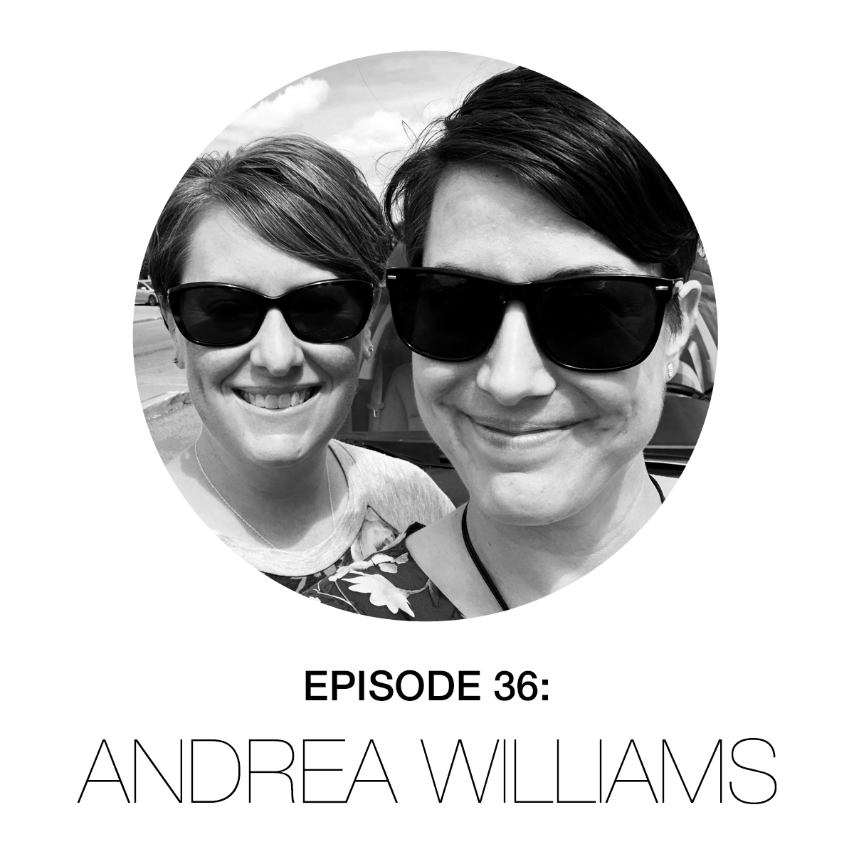 Episode 36: Andrea Williams